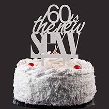Amazoncom 60 Is The New Sexy Cake Topper Silver Color Arcylic