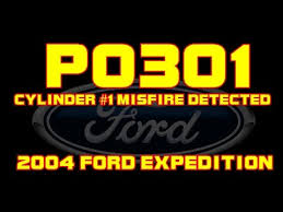 2004 ford expedition p0301 cylinder 1 misfire detected premium