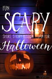 scary short story lesson plan for halloween peek at my week i m once again halloween is on a school day there aren t many things a teacher dreads more than this kind of day i have learned that when it comes to these