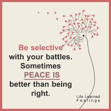 Classic Quotes Best Classic Quotes Be Selective With Your Battles Sometimes Peace Is