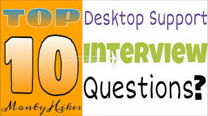 top desktop support interview questions and answers top 10 desktop support interview questions and answers