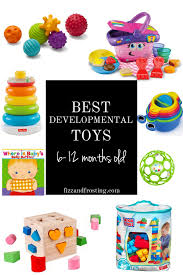 educational toys for es 6 12 months old fizzandfrosting