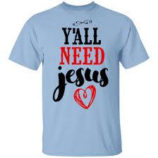 Next Level Raglan Shirt Size Chart Yall Need Jesus Shirt Ls Hoodie Tank