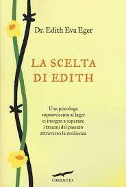 La scelta di Edith : Eger, Edith Eva, Schwall Weigand, Esmé, Corradini  Caspani, L.: Amazon.de: Bücher