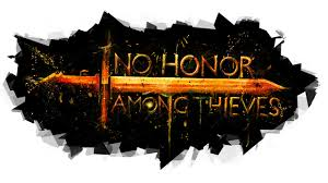 Image result for There is no honor among thieves