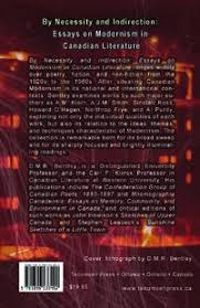 by necessity and indirection essays on modernism in canadian  back cover of by necessity and indirection