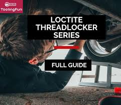 Loctite Usage Chart A Full Guide To Loctite Threadlockers 242 Vs 243 272 Vs