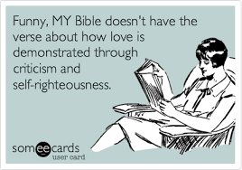 Self Righteous Christian Quotes Best Of Funny MY Bible Doesn't Have The Verse About How Love Is