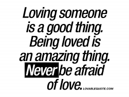 Quotes About Being Loved Awesome Quotes About Being Loved Loving Someone Is A Good Thing Being Loved