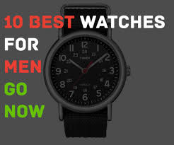 men s watches the best wrist watches for men guide the 10 best watches for men online men s watch review