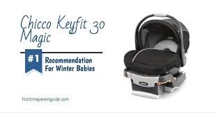 the chicco keyfit 30 magic car seat good for winter babies rh firsttimepaguide com chicco keyfit 30 car seat instruction manual chicco cortina stroller