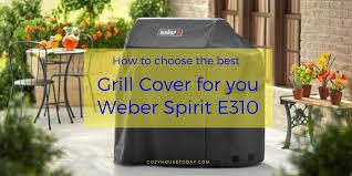 Best Cover For The Weber Spirit E310 Updated October 2019