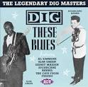 Dig These Blues: The Legendary Dig Masters, Volume 2