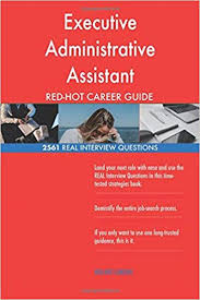 interview questions for executive assistant executive administrative assistant red hot career 2561 real