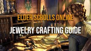 eso jewelelry crafting guide