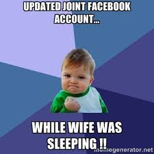 UPDATED JOINT FACEBOOK ACCOUNT... WHILE WIFE WAS SLEEPING ... via Relatably.com