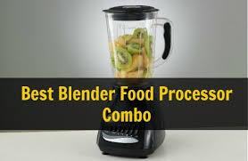blender and food processor combo. Best Blender Food Processor Combo 2018 \u2013 Buyer\u0027s Guide And