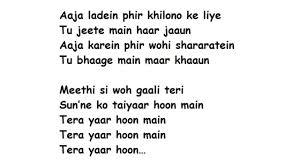 Tera Yaar Hoon Main Full Song Lyrics Movie Sonu Ke Titu Ki Sweety Arijit Singh