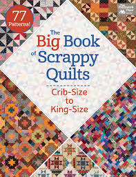 What's new? Lots! New quilt books coming soon (+ giveaway ... & The Big Book of Scrappy Quilts Adamdwight.com