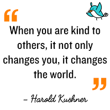 Random Acts Of Kindness Kindness Quote When You Are Kind To