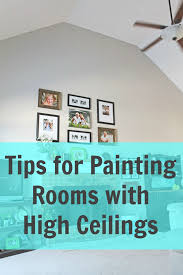 tips for painting rooms with high ceilings without spending crazy amounts of money on fancy tools or scaffolding and you can do it safely