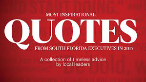 Florida Quotes Enchanting Inspirational Quotes From South Florida Executives South Florida