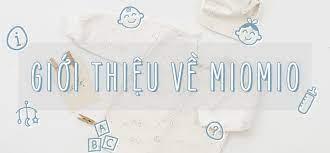 Giới thiệu thương hiệu đồ sơ sinh cho bé trai, bé gái Miomio