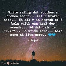 Heal Broken Heart Quotes Beauteous Write Smthng Dat Soothes A Quote By Payal Modi YourQuote