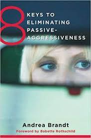 <b>8 Keys</b> to Eliminating Passive-Aggressiveness (<b>8 Keys</b> to Mental ...
