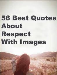 40 Best Respect Quotes With Images You Must See Inspiration Best Quotes