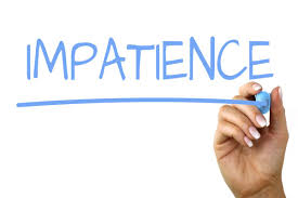Image result for impatience