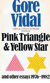 pink triangle and yellow star and other essays by gore vidal