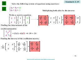 multiplying both sides by the inverse 16 solve the following system of equations using matrices