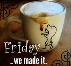 good morning friday coffee quotes. Exellent Coffee Friday We Made It Friday Happy Tgif Good Morning Quotes  Quote About  Throughout Good Morning Coffee Quotes