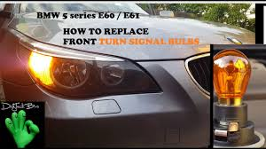Cornering Lights Failure Bmw E60 Bmw 5 Series E60 E61 Front Turn Signal Bulb Replacement How To