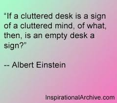 Albert Einstein quote on cluttered desks | Inspirational Memes ... via Relatably.com