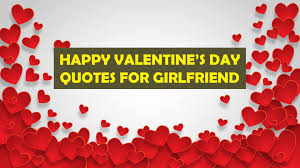Happy Valentine's Day quotes for Girlfriend - Happy Valentines Day 2020  Greetings Quotes Images gift Ideas Wishes Sayings Wallpaper