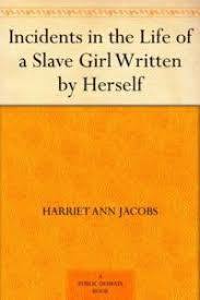 incidents in the life of a slave girl summary study guide