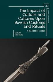 the impact of culture and cultures upon jewish customs and rituals  the impact of culture and cultures upon jewish customs and rituals collected essays