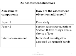 how to write ess essay questions in paper first exam  ess paper 1 2 assessment scheme 4 assessment components how