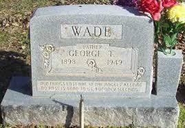 WADE, GEORGE T - Washington County, Arkansas | GEORGE T WADE - Arkansas  Gravestone Photos
