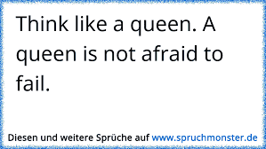 Think Like A Queen A Queen Is Not Afraid To Fail Spruchmonsterde
