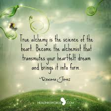 an alchemist of dreams inspirational images and quotes inspirational image an alchemist of dreams true alchemy is the