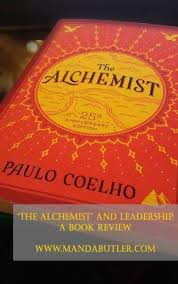the best alchemist novel ideas the alchemist  the alchemist and leadership a book review see also 52 leadership books in