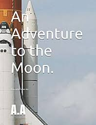 Adam and his Rocket-ship: Adam's Adventure to the Moon.: Auwall, A.:  9781073426300: Amazon.com: Books