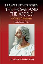 anthem press rabindranath tagore s the home and the world rabindranath tagore s the home and the world