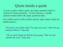 Quotes within quotes Using Quotations When to Use Quotes The grammar quiz was a real 17