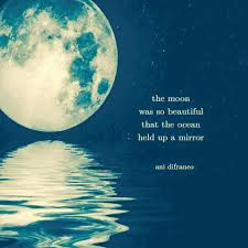 Moon Beauty Quotes Best of The Moon Was So Beautiful That The Ocean Held Up A Mirror Yes
