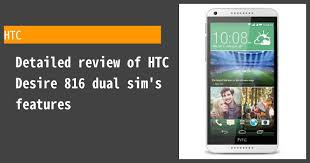 HTC Desire 816 dual sim Review ...
