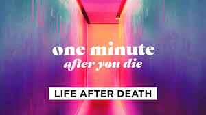 <b>Life</b> After Death - One Minute After You <b>Die</b>, Part 1 with Pastor Craig ...